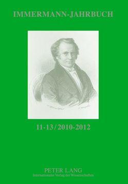 Immermann-Jahrbuch 11-13 / 2010-2012 von Hasubek,  Peter, Vonhoff,  Gert