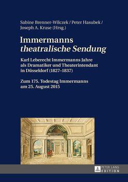 Immermanns «theatralische Sendung» von Brenner-Wilczek,  Sabine, Hasubek,  Peter, Kruse,  Joseph A