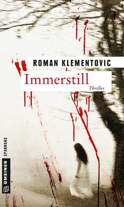 Immerstill von Klementovic,  Roman