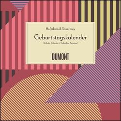 Immerwährender Geburtstagskalender grafisch 2020 – Haferkorn & Sauerbrey – Quadrat-Format 24 x 24 cm von DUMONT Kalenderverlag, Haferkorn & Sauerbrey