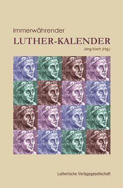 Immerwährender Luther-Kalender von Koch,  Jörg
