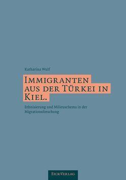 Immigranten aus der Türkei in Kiel. von Wulf,  Katharina
