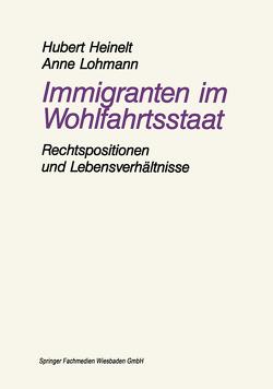 Immigranten im Wohlfahrtsstaat von Heinelt,  Hubert, Lohmann,  Anne