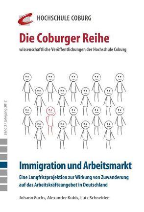 Immigration und Arbeitsmarkt von Fuchs,  Johann, Kubis,  Alexander, Lichtlein ,  Michael, Schneider,  Lutz