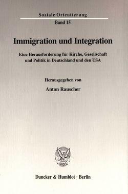 Immigration und Integration. von Rauscher,  Anton