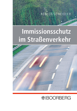 Immissionsschutz im Straßenverkehr von Rebler,  Adolf, Scheidler,  Alfred