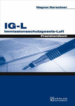 Immissionsschutzgesetz – Luft von Kerschner,  Ferdinand, Wagner,  Erika