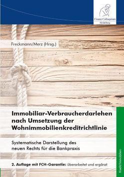 Immobiliar-Verbraucherdarlehen nach Umsetzung der Wohnimmobilienkreditrichtlinie, 2. Auflage von Freckmann,  Peter, Merz,  Christian