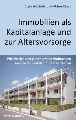 Immobilien als Kapitalanlage und zur Altersvorsorge von Kaindl,  Michael, Schädel,  Stefanie