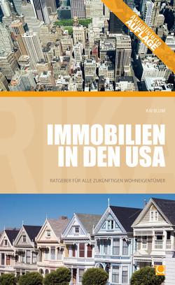 Immobilien in den USA von Blum,  Kai