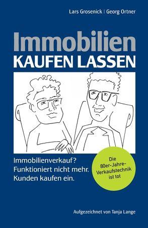 Immobilien kaufen lassen von Grosenick,  Lars, Lange,  Tanja, Ortner,  Georg