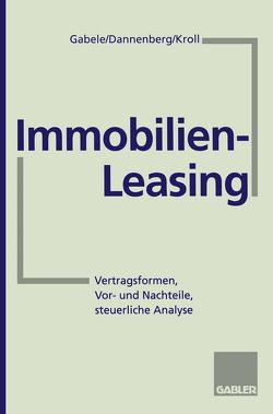Immobilien-Leasing von Dannenberg,  Jan, Gabele,  Eduard, Kroll,  Michael