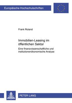 Immobilien-Leasing im öffentlichen Sektor von Roland,  Frank