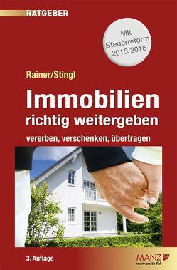 Immobilien richtig weitergeben von Rainer,  Herbert, Stingl,  Walter