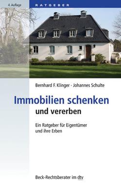Immobilien schenken und vererben von Klinger,  Bernhard F., Schulte,  Johannes