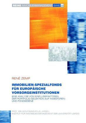 Immobilien-Spezialfonds im Rahmen der strategischen Asset Allokation europäischer Vorsorgeinstitutionen von Zemp,  Rene