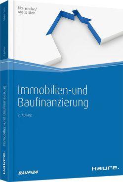 Immobilien- und Baufinanzierung von Schulze,  Eike, Stein,  Anette