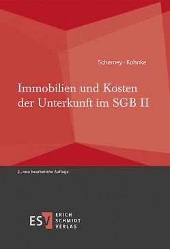 Immobilien und Kosten der Unterkunft im SGB II von Kohnke,  Gert, Scherney,  Christian