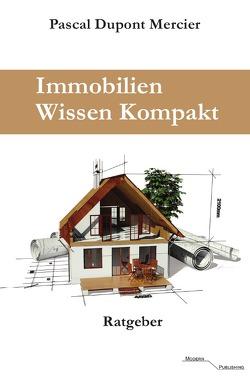 Immobilien Wissen Kompakt von Mercier,  Pascal Dupont