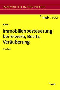 Immobilienbesteuerung bei Erwerb, Besitz, Veräußerung von Nacke,  Alois Th.