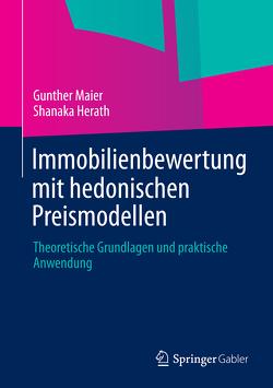 Immobilienbewertung mit hedonischen Preismodellen von Herath,  Shanaka, Maier,  Gunther