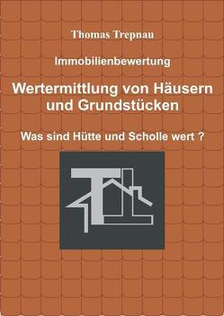 Immobilienbewertung Wertermittlung von Häusern und Grundstücken von Trepnau,  Thomas