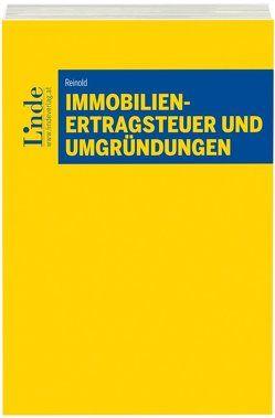 Immobilienertragsteuer und Umgründungen von Reinold,  Jürgen