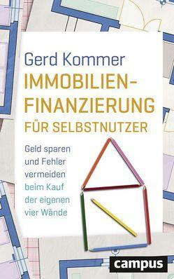 Immobilienfinanzierung für Selbstnutzer von Kommer,  Gerd
