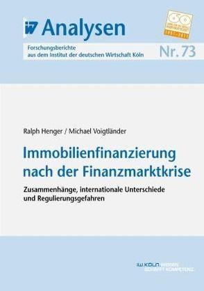 Immobilienfinanzierung nach der Finanzmarktkrise von Henger,  Ralph, Voigtländer,  Michael
