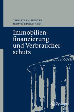 Immobilienfinanzierung und Verbraucherschutz von Edelmann,  Hervé, Hertel,  Christian