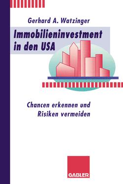Immobilieninvestment in den USA von Watzinger,  Gerhard A.
