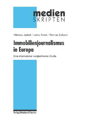 Immobilienjournalismus in Europa von Arens,  Jenny, Jackob,  Nikolaus, Zerback,  Thomas