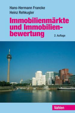 Immobilienmärkte und Immobilienbewertung von Francke,  Hans-Hermann, Rehkugler,  Heinz