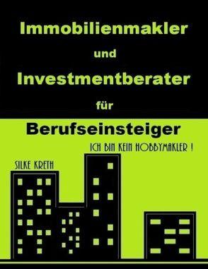 Immobilienmakler und Investmentberater für Berufseinsteiger von Kreth,  Silke