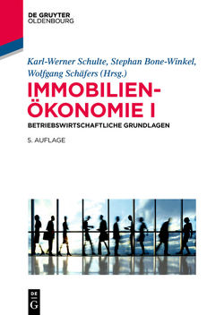 Immobilienökonomie / Betriebswirtschaftliche Grundlagen von Bone-Winkel,  Stephan, Schäfers,  Wolfgang, Schulte,  Karl-Werner