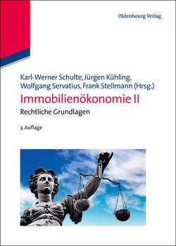 Immobilienökonomie / Immobilienökonomie II von Kühling,  Jürgen, Schulte,  Karl-Werner, Servatius,  Wolfgang, Stellmann,  Frank