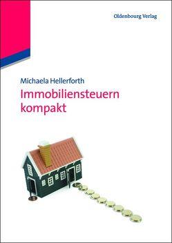 Immobiliensteuern kompakt von Hellerforth,  Michaela