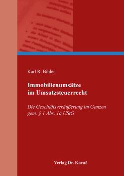 Immobilienumsätze im Umsatzsteuerrecht von Bihler,  Karl R.