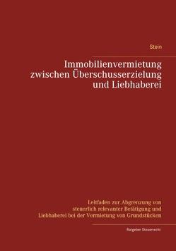 Immobilienvermietung zwischen Überschusserzielung und Liebhaberei von Stein,  Michael