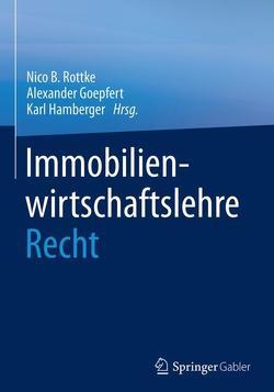 Immobilienwirtschaftslehre – Recht von Goepfert,  Alexander, Hamberger,  Karl, Rottke,  Nico B.