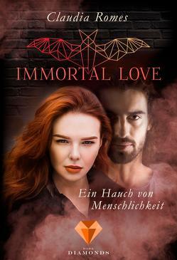 Immortal Love. Ein Hauch von Menschlichkeit von Romes,  Claudia
