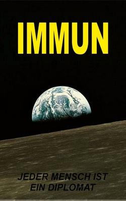 IMMUN – Jeder Mensch ist ein Diplomat von der Leeren,  Liga, Zellin,  Paul, Zellin,  Peter, Zellin,  Pia, Zellin,  Pier