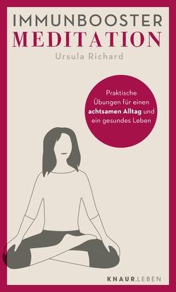 Immunbooster Meditation von Richard,  Ursula