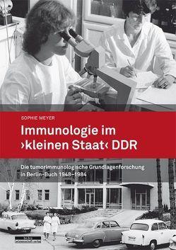 Immunologie im »kleinen Staat« DDR von Meyer,  Sophie