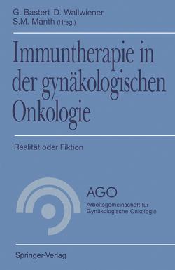 Immuntherapie in der gynäkologischen Onkologie von Bastert,  G., Manth,  S.M., Wallwiener,  D.