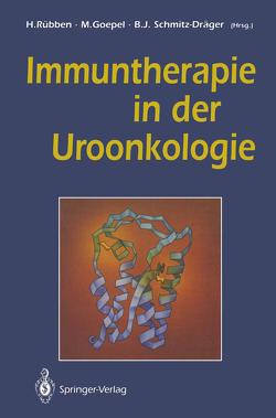 Immuntherapie in der Uroonkologie von Goepel,  Mark, Rübben,  Herbert, Schmitz-Dräger,  Bernd J.