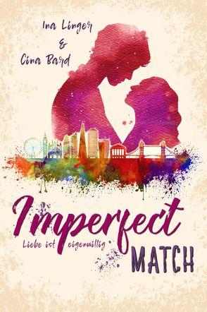 Imperfect Match von Bard,  Cina, Linger,  Ina
