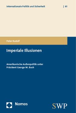 Imperiale Illusionen von Rudolf,  Peter