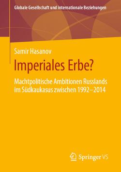 Imperiales Erbe? von Hasanov,  Samir