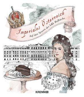 Imperiales Österreich von Müllner,  Tanja